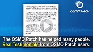 Real Testimonials from real users of the OSMO Patch